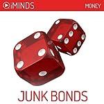 Junk Bonds: Money |  iMinds