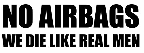 Black No Air Bags We Die Like Real Men Sticker (Air Dies)