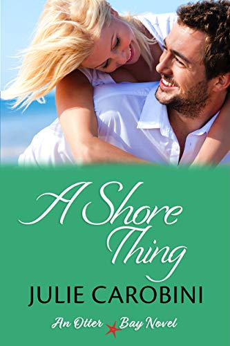 A Shore Thing (Otter Bay Novel Book 2) (So Nice To See Your Face Again)
