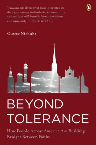 Beyond Tolerance: How People Across America Are Building Bridges Between Faiths ebook