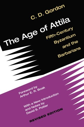 The Age of Attila: Fifth-Century Byzantium and the Barbarians