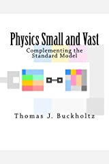 Physics Small and Vast: Complementing the Standard Model Paperback