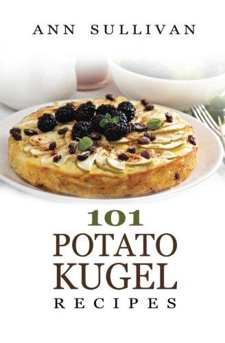 Potato Kugel Recipes by Ann Sullivan
