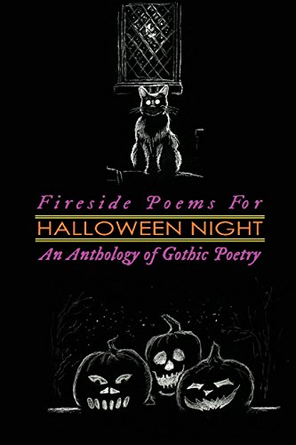 Fireside Poems for Halloween Night: An Anthology of Gothic Poetry: Spooky Verses about Ghosts, Goblins, Witches & Vampires (Oldstyle Tales of Murder, Mystery, Horror, and Hauntings) (Volume -