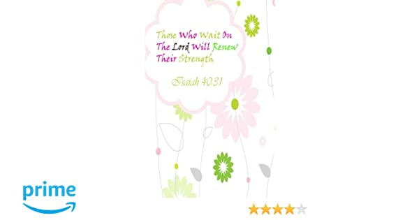 Isaiah 4031 Those Who Wait On The Lord Will Renew Their Strength