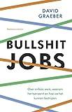 img - for Bullshit jobs: Over zinloos werk, waarom het toeneemt en hoe we het kunnen bestrijden (Dutch Edition) book / textbook / text book