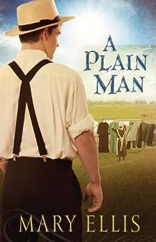 A Plain Man (The Beachy Family Series Book 2) by [Ellis, Mary]