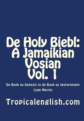 Download De Holy Biebl: A Jamaikian Vosian Vol. 1: De Book au Genesis to de Book au Jeutaronamy PDF