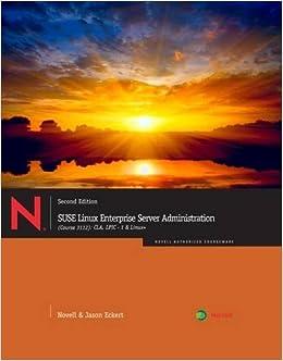 SUSE Linux Enterprise Server Administration (Course 3112): CLA, LPIC - 1 & Linux+