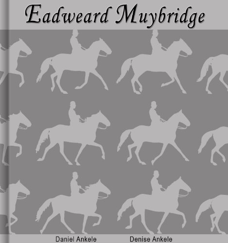 Eadweard Muybridge: 120+ Photographic Reproductions