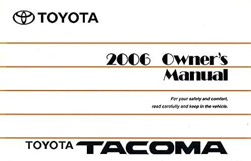 toyota tacoma 2006 owner s manual toyota motor corporation amazon rh amazon com toyota matrix 2006 owner manual pdf toyota sienna 2006 owners manual