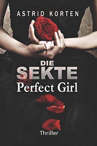 Read Online Die Sekte: Perfect Girl (German Edition) PDF