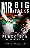 Mr. Big Talks : Blackjack