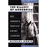 The Dialect of Modernism : Race, Language, and Twentieth-Century Literature, North, Michael A., 0195085167