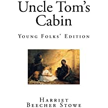 Uncle Tom's Cabin: Young Folks' Edition (Classics for Kids)
