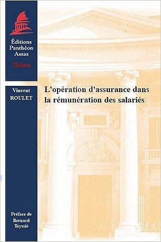 Télécharger le format ebook pdb L'opération d'assurance dans la rémunération des salariés PDF by Vincent Roulet 2913397905