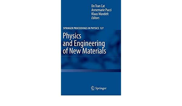 Physics and Engineering of New Materials