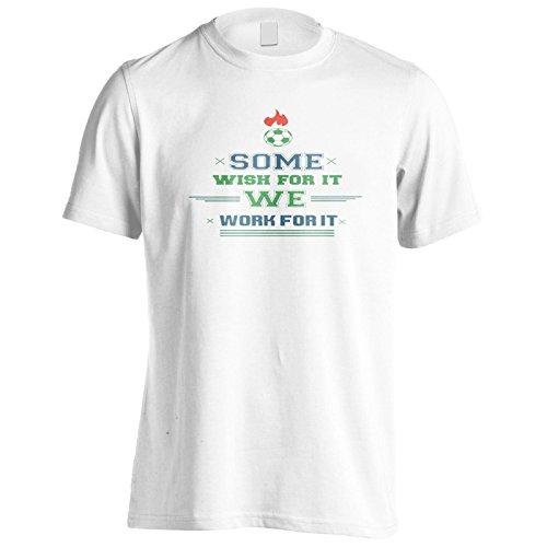 Manche Wünschen Sich Dafür, Wir Arbeiten Für Sie Fußball Herren T-Shirt n950m