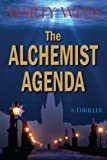 The Alchemist Agenda, Marty Weiss, 1935655310
