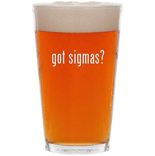 got sigmas? - 16oz All Purpose Pint Beer Glass