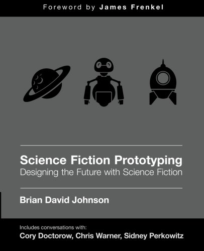 Science Fiction for Prototyping: Designing the Future with Science Fiction (Synthesis Lectures on Computer Science, Band 3)