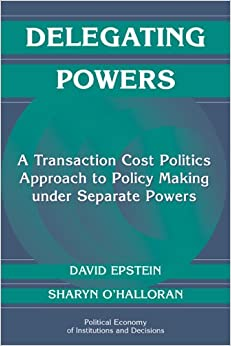 Delegating Powers: A Transaction Cost Politics Approach to Policy ...