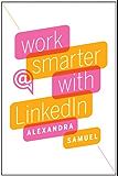 Work Smarter with LinkedIn