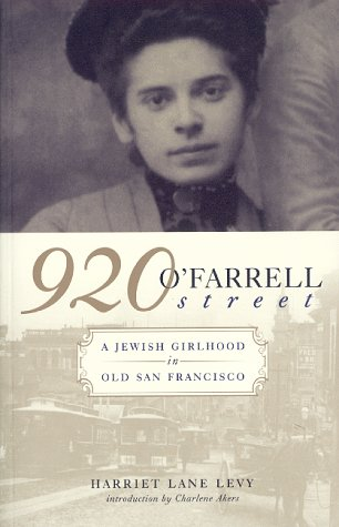 920 O'Farrell Street: A Jewish Girlhood in Old San Francisco (California Legacy - San Farrell O Francisco