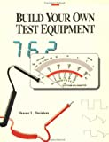 Build Your Own Test Equipment, Davidson, Homer L., 0830634754
