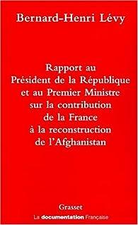 Rapport au Président de la République et au Premier Ministre sur la contribution de la France à la reconstruction de l'Afghanistan par Premier ministre France