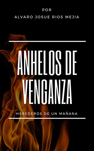 Amazon.com: Anhelos de venganza: Herederos de un mañana ...