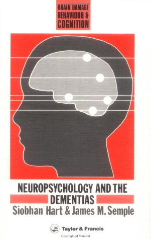 Neuropsychology and The Dementias (Brain, Behaviour and Cognition)