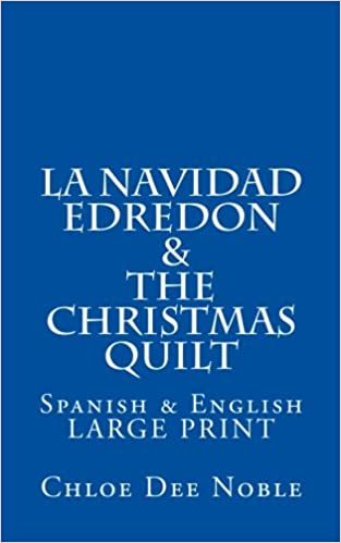 La Navidad Edredon & The Christmas Quilt: Bilingual Spanish