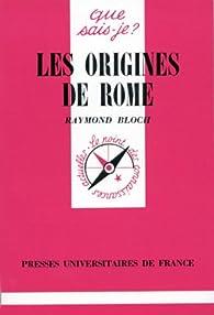 Les origines de Rome par Raymond Bloch