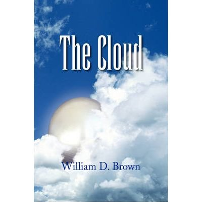 Download [ The Cloud [ THE CLOUD ] By Brown, William D ( Author )Jan-20-2009 Paperback pdf