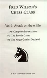 Fred Wilson's Chess Class Vol 1: Attack on the e File [VHS]