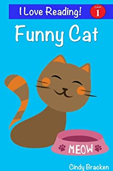 """Funny Cat:  An """"I Love Reading"""" Level 1 Sight Word Reader by [Bracken, Cindy]"""