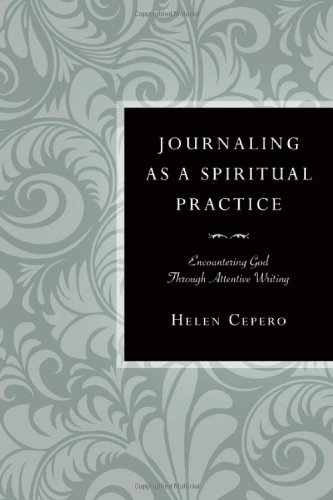 Download Journaling as a Spiritual Practice: Encountering God Through Attentive Writing ebook