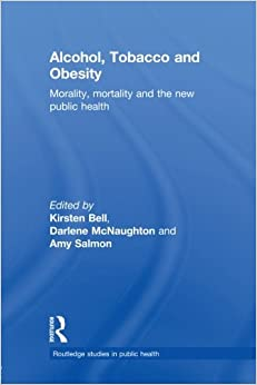 Book Alcohol, Tobacco and Obesity: Morality, Mortality and the New Public Health