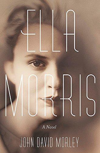 Ella Morris: A Novel