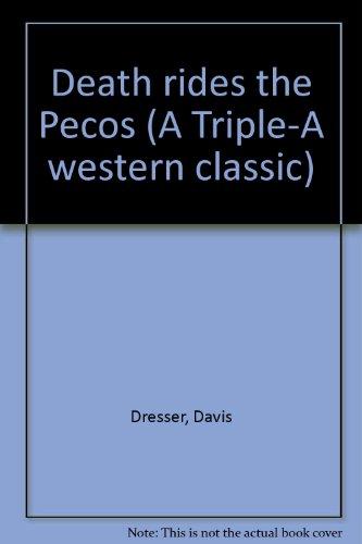 Death rides the Pecos (A Triple-A western ()