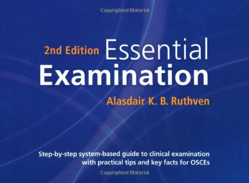 Essential Examination: Step-by-step system-based guide to clinical examination with practical tips and key facts for OSC