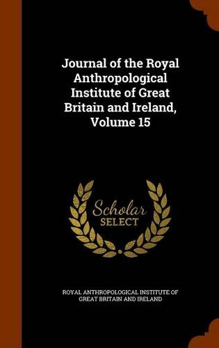 Journal of the Royal Anthropological Institute of Great Britain and Ireland, Volume 15 pdf epub