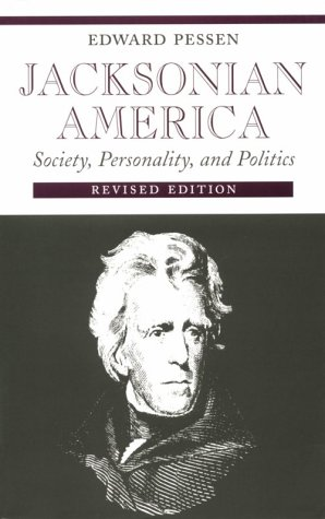 Jacksonian America: Society, Personality, and Politics