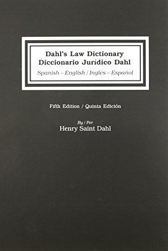 Dahl's Law Dictionary / Diccionario Juridico Dahl: Spanish-English / English-Spanish (Spanish Edition) [Henry S. Dahl] (Tapa Dura)