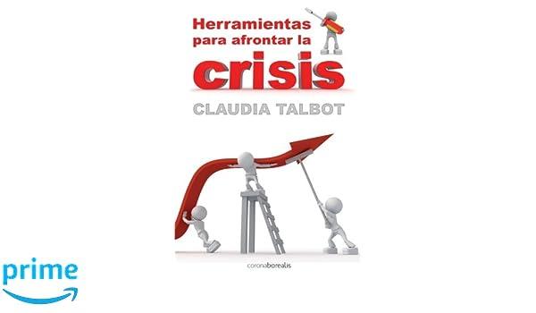 Herramientas para afrontar la crisis (Spanish Edition): Claudia Talbot: 9781484071977: Amazon.com: Books