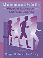 Measurement and Evaluation in Physical Education and Exercise Science (3rd Edition)