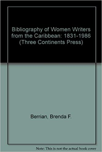 Download online Bibliography of Women Writers from the Caribbean: 1831-1986 (Three Continents Press) PDF