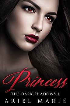 Princess (The Dark Shadows Book 1) by [Marie, Ariel]
