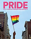 PRIDE: Fifty Years of Parades and Protests from the